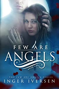 (FREE on 8/9) Few Are Angels(volume 1) by Inger Iversen - http://eBooksHabit.com