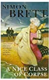 A Nice Class of Corpse (A Mrs Pargeter Mystery) (0330327399) by Brett, Simon