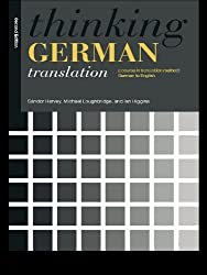 Thinking German Translation: A Course in Translation Method (Thinking Translation)