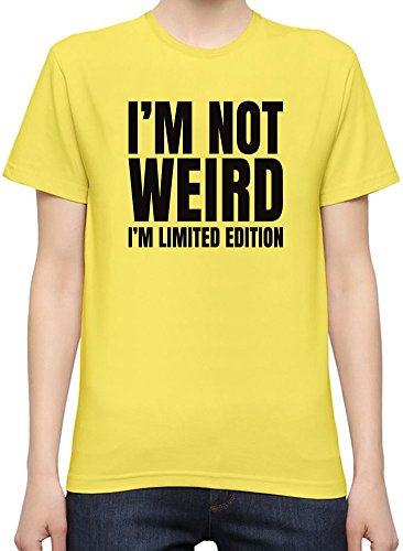 I'm Not Weird I'm Limited Edition Slogan T-Shirt per Donne XX-Large