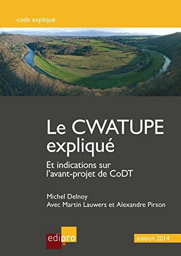 Le Cwatupe expliqué: Et indications sur l'avant-projet de CoDT