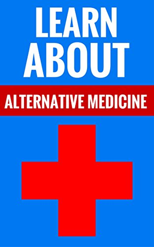Learn About Alternative Medicine – Treatments & Home Cures: Alternative Medicine And Natural Healing Methods