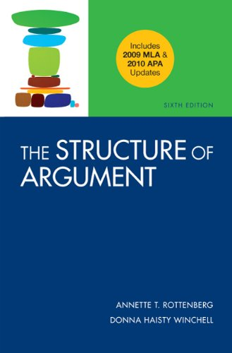 The Structure of Argument with 2009 MLA and 2010 APA Updates