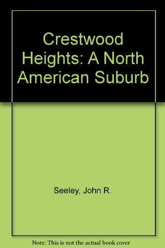 Crestwood Heights: A North American Suburb