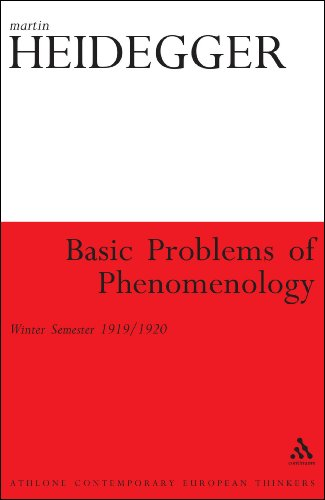 Basic Problems of Phenomenology: Winter Semester 1919/1920 (Athlone Contemporary European Thinkers)