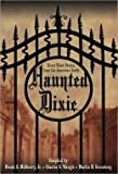 img - for Haunted Dixie. Great Ghost Stories From the American South book / textbook / text book