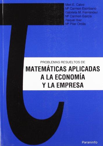 Problemas resueltos de matemáticas aplicadas a la Economía y la Empresa