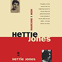 How I Became Hettie Jones (       UNABRIDGED) by Hettie Jones Narrated by Bernadette Dunne