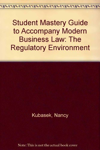 Student Mastery Guide to Accompany Modern Business Law: The Regulatory Environment PDF
