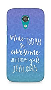 AMEZ make today so awesome yesterday gets jealous Back Cover For Motorola Moto G2