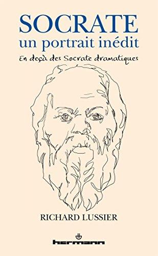 Socrate, un portrait inédit: En deçà des Socrate dramatiques