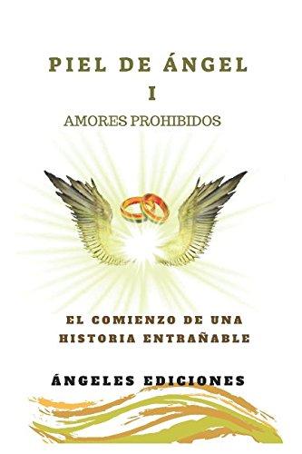 Piel de Angel I: Amores Prohibidos (PIEL DE ANGEL 1)  [Ediciones, Angeles] (Tapa Blanda)