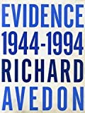 Evidence: Nineteen Forty Four - Nineteen Ninety Four (0679754687) by Avedon, Richard