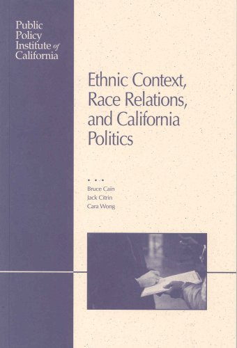 Ethnic Context, Race Relations and California Politics