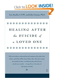Healing After the Suicide of a Loved One Ann Smolin and John Guinan