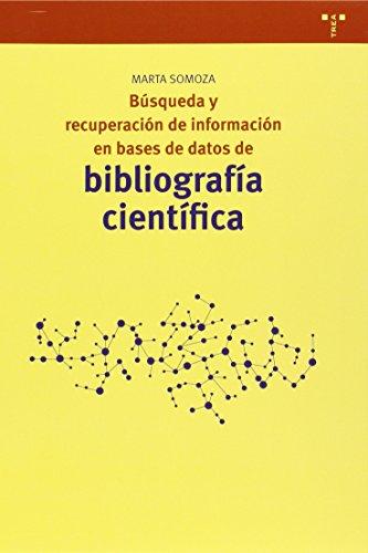 Búsqueda Y Recuperación De Información En Bases De Datos De Bibliografía Científica (Biblioteconomía y Administración cultural)