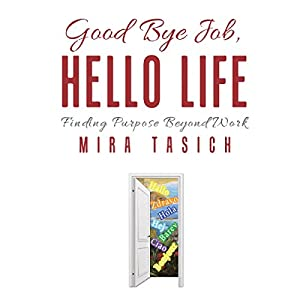Good Bye Job, Hello Life Audiobook