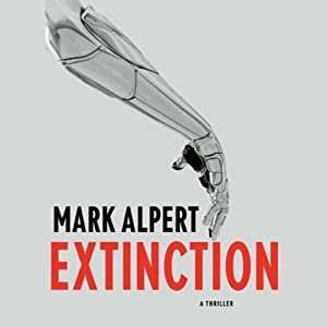 Extinction: A Thriller | [Mark Alpert]