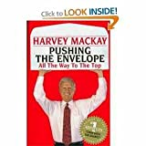Pushing the Envelope: How to Do It All the Way to the Top (0449004457) by MacKay, Harvey