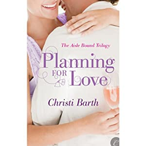 Planning for Love | [Christi Barth]