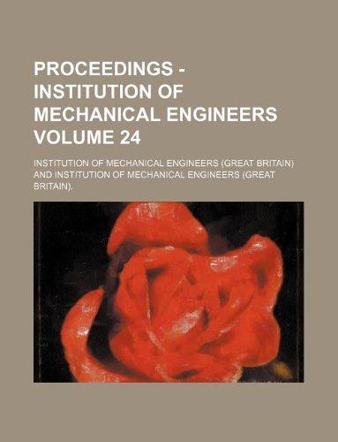 Proceedings - Institution of Mechanical Engineers Volume 24