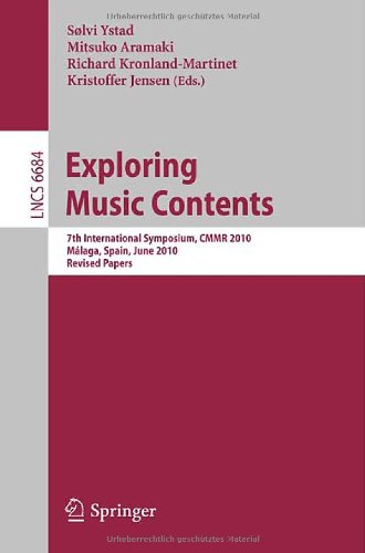 Exploring Music Contents: 7th International Symposium, CMMR 2010, Málaga, Spain, June 21-24, 2010. Revised Papers