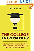 #10: The College Entrepreneur: How to leverage your university to build a business, escape the rat race and live life on your terms.