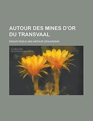 Autour Des Mines D'Or Du Transvaal de Edgar Roels