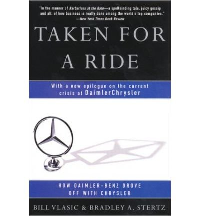 taken-for-a-ride-how-daimler-benz-drove-off-with-chrysler-author-bill-vlasic-aug-2001