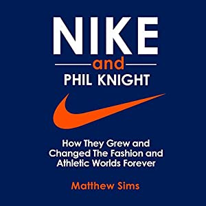 Nike and Phil Knight Audiobook