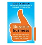 img - for [(Likeable Business: Why Today's Consumers Demand More and How Leaders Can Deliver )] [Author: Dave Kerpen] [Oct-2012] book / textbook / text book