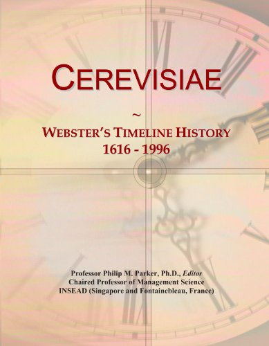 Cerevisiae: Webster's Timeline History, 1616 - 1996
