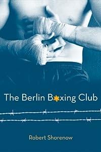 The Berlin Boxing Club by Robert Sharenow ebook deal