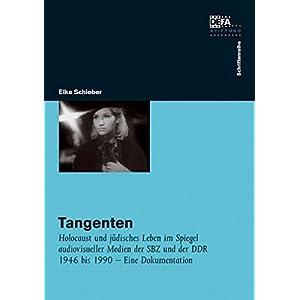 Tangenten: Holocaust und jüdisches Leben im Spiegel audiovisueller Medien der SBZ und der DDR 1946