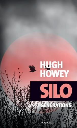 Silo Generations - Hugh Howey