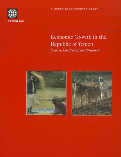 Economic Growth in The Republic of Yemen: Sources, Constraints, and Potentials (Country Studies)