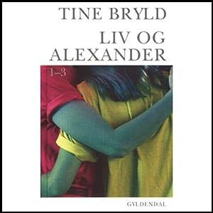 Liv og Alexander [Liv and Alexander] Audiobook