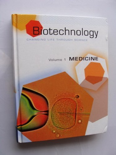 Biotechnology: Changing Life Through Science - Volume 1 Medicine 1414401523