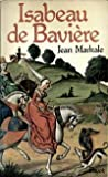 Isabeau de Baviere (Bibliotheque historique) (French Edition) (222812950X) by Markale, Jean