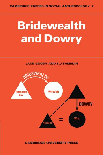 Bridewealth and Dowry (Cambridge Papers in Social Anthropology)