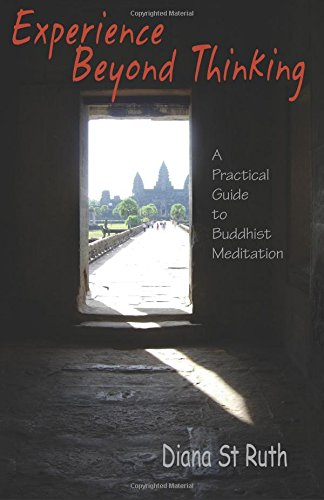 Experience Beyond Thinking: A Practical Guide to Buddhist Meditation