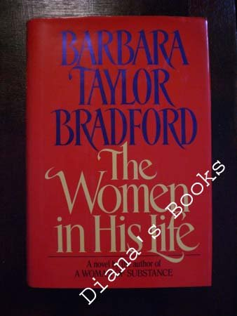 The Women in His Life, BARBARA TAYLOR BRADFORD