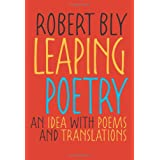 Leaping Poetry: An Idea with Poems and Translations (Pitt Poetry Series) ~ Robert Bly