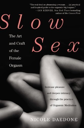 Slow Sex: The Art And Craft Of The Female Orgasm descarga pdf epub mobi fb2