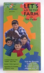 Let's Go To The Farm: Visit the Bessette family farm in winter, spring, summer and fall [VHS]