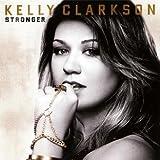 Stronger (Deluxe Version) ~ Kelly Clarkson