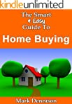 The Smart & Easy Guide To Home Buying...