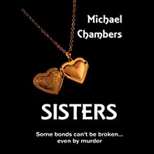 Sisters Audiobook by Michael Chambers Narrated by Molly King