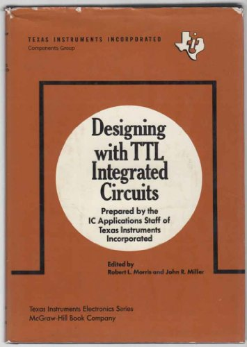 Designing With Transistor-Transistor Logic Integrated Circuits (Texas Instruments Electronics Series)