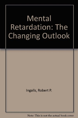 Mental Retardation: The Changing Outlook